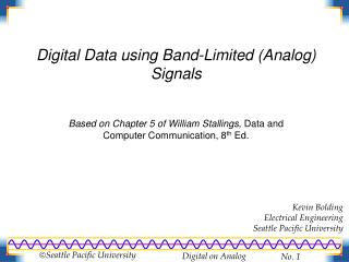 Digital  D ata  using Band-Limited (Analog)  Signals