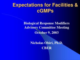 Expectations for Facilities  cGMPs