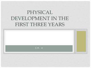 Physical development in the first three years