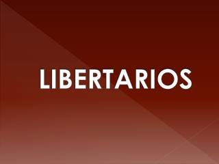 LIBERTARIOS