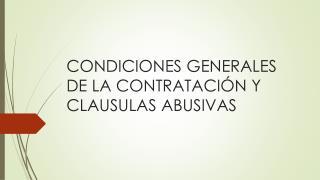 CONDICIONES GENERALES DE LA CONTRATACIÓN Y CLAUSULAS ABUSIVAS