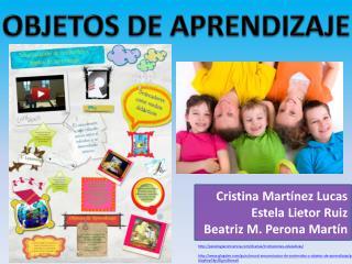 Cristina Martínez Lucas Estela Lietor Ruiz Beatriz M. Perona Martín