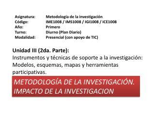 METODOLOGÍA DE LA INVESTIGACIÓN.  IMPACTO DE LA INVESTIGACION