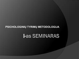 I- as seminaras