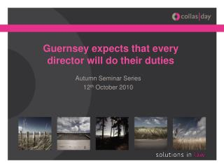 Guernsey expects that every director will do their duties