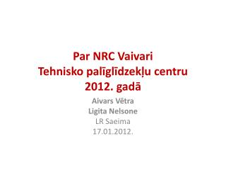 Par NRC Vaivari  Tehnisko palīglīdzekļu centru 2012. gadā