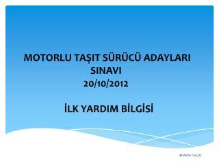 MOTORLU TAŞIT SÜRÜCÜ ADAYLARI SINAVI 20/10/2012