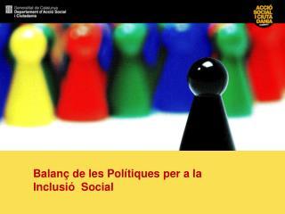 Balan  de les Pol tiques per a la Inclusi   Social