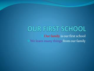 OUR FIRST SCHOOL