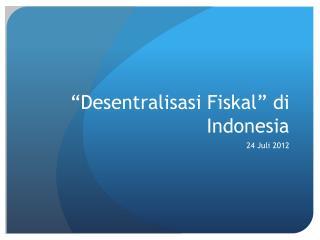 � Desentralisasi Fiskal � di Indonesia