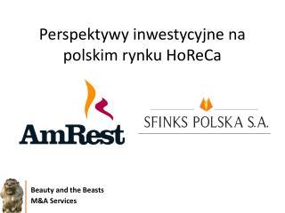 Perspektywy inwestycyjne na polskim rynku HoReCa