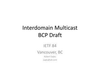 Interdomain  Multicast  BCP Draft