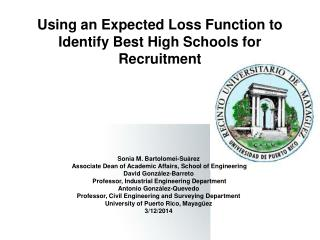 Using an Expected Loss Function to Identify Best High Schools for Recruitment