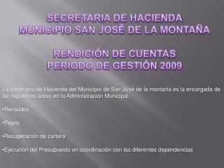 SECRETARIA DE HACIENDA MUNICIPIO  SAN JOSÉ DE LA  MONTAÑA RENDICIÓN DE CUENTAS