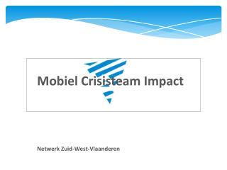 Mobiel  Crisisteam  Impact Netwerk Zuid-West-Vlaanderen