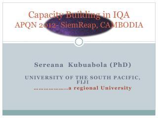 Capacity Building in IQA APQN 2012-  Siem Reap , CAMBODIA