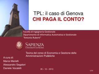TPL: il caso di Genova  CHI PAGA IL CONTO?