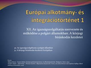 Eur�pai alkotm�ny- �s integr�ci�t�rt�net 1
