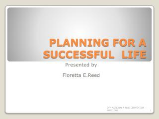 PLANNING FOR A SUCCESSFUL  LIFE