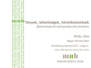 Tények, lehetőségek, következtetések (Bankrendszerről  makroprudenciális  keretben)