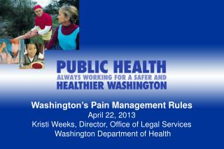 Washington's  Pain Management  Rules  April 22, 2013