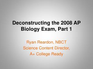 Deconstructing the 2008 AP Biology Exam, Part 1
