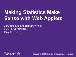 Making Statistics Make Sense with Web Applets Jonathan Lee and Bethany White eCOTS  Conference