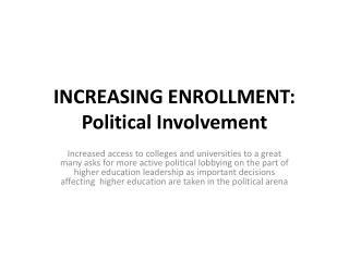 INCREASING ENROLLMENT: Political Involvement