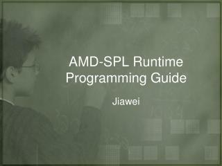 AMD-SPL Runtime Programming Guide