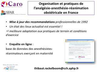 Organisation et pratiques  de l'analgésie-anesthésie-réanimation  obstétricale en France
