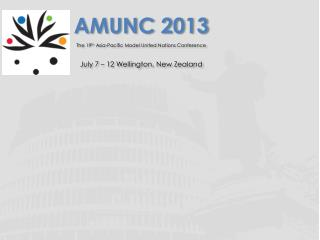 AMUNC 2013 The 19 th  Asia-Pacific Model United Nations Conference