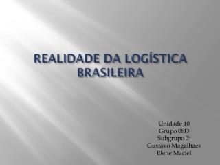 REALIDADE DA LOGÍSTICA BRASILEIRA