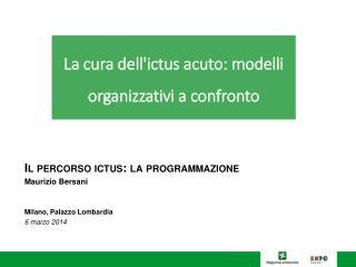 La cura dell'ictus acuto: modelli organizzativi a confronto