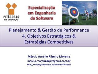 Planejamento & Gestão de Performance 4. Objetivos Estratégicos & Estratégias Competitivas