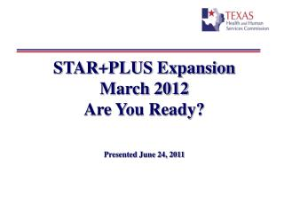 STARPLUS Expansion March 2012 Are You Ready   Presented June 24, 2011
