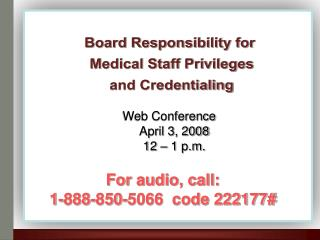 Board Responsibility for  Medical Staff Privileges  and Credentialing
