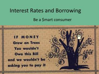 Interest Rates and Borrowing