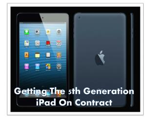 iPad 5 Contracts- Exclusive Offer To Save Your Money & Time