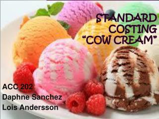 "Standard Costing ""Cow Cream"""