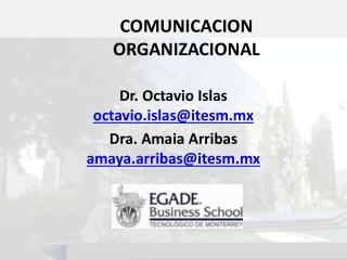 Dr.  Octavio  Islas  octavio.islas@itesm.mx Dra . Amaia Arribas  amaya.arribas@itesm.mx