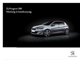 Új  Peugeot 308 Minőség és hatékonyság
