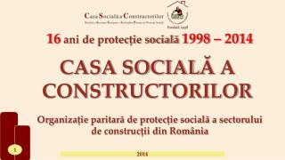 CASA SOCIAL ?  A CONSTRUCTORILOR