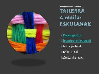 Mendigoiti  2010/2011  ikasturtea TAILERRA 4.maila: ESKULANAK