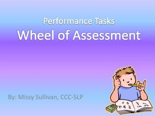 Performance Tasks Wheel of Assessment