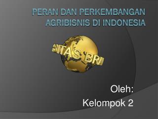 Peran dan Perkembangan Agribisnis di  Indonesia