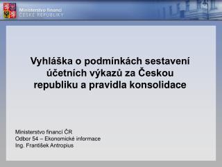 Vyhláška o podmínkách sestavení účetních výkazů za Českou republiku a pravidla konsolidace