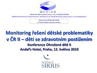 Monitoring řešení dětské problematiky v ČR II – děti se zdravotním postižením