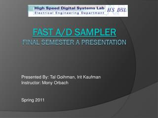 Fast A/D sampler  FINAL semester A presentation