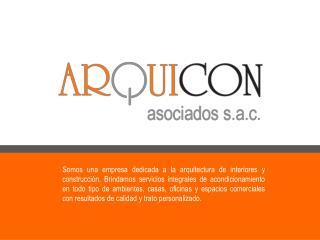 DATOS DE LA EMPRESA Razón social: Arquicon Asociados S.A.C. N° R.U.C.:20536525816