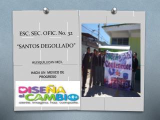 """ESC. SEC. OFIC.  No.  32 """"SANTOS DEGOLLADO"""""""